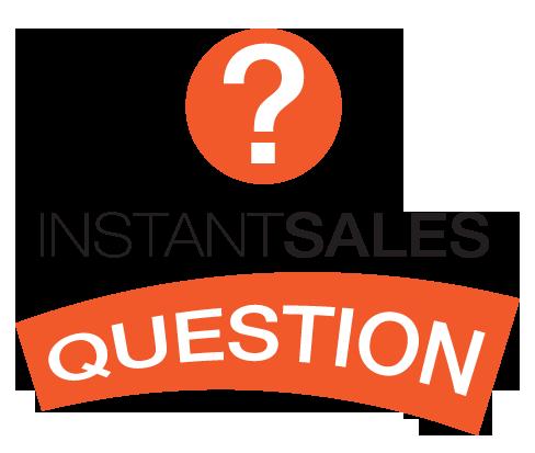 Instant Sales Question