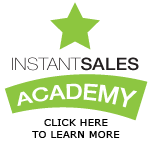Instant Sales Academy | Click Here to Learn More